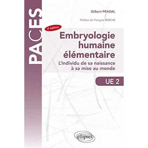 Embryologie humaine élémentaire - L'individu de sa naissance à sa mise au monde - 2e édition