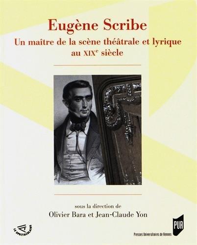 Eugène Scribe: Maître de la scène théâtrale et lyrique du XIXe siècle.