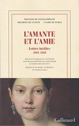 L'amante et l'amie: Lettres indites 1804-1828