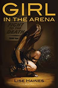 Girl in the Arena by Lise Haines par Lise Haines