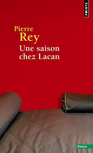 Une saison chez Lacan par Pierre k. Rey