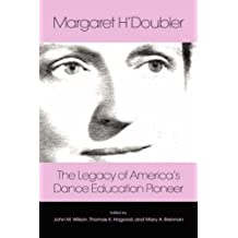 Margaret H'doubler: The Legacy of America's Dance Education Pioneer