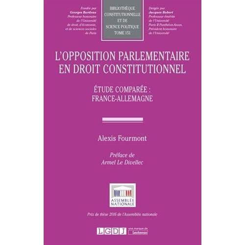 L'opposition parlementaire en droit constitutionnel : Etude comparée : France-Allemagne