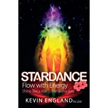 Stardance: Flow With Energy - Shine Like A Star. . .The Aloha Way by Kevin England (2015-01-22)