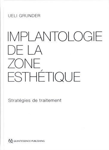 Implantologie de la zone esthétique : Stratégie de traitement