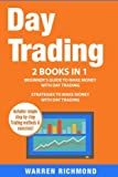 Day Trading: 2 Books in 1: Beginner's Guide + Strategies to Make Money with Day Trading: Volume 1 (Day Trading, Options Trading, Stock Trading, Stock Market, Trading and Investing, Trading)
