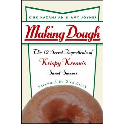 making-dough-the-12-secret-ingredients-of-krispy-kremes-sweet-success-author-kirk-kazanjian-publishe