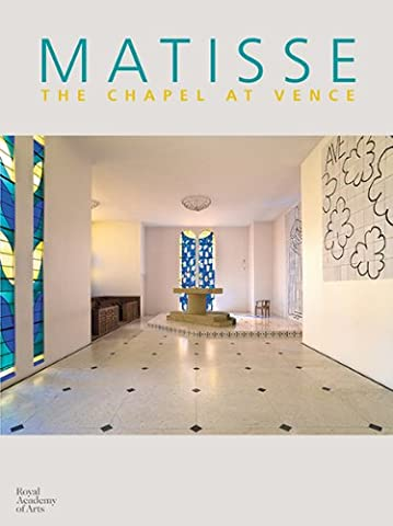 Matisse: The Chapel at