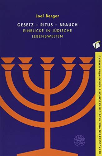 Gesetz - Ritus - Brauch: Einblicke in jüdische Lebenswelten