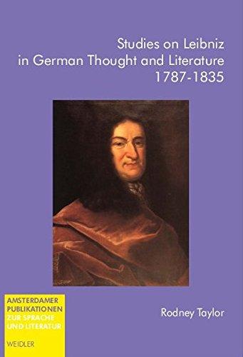 Studies on Leibniz in German Thought and Literature. 1787-1835 (Amsterdamer Publikationen zur Sprache und Literatur)