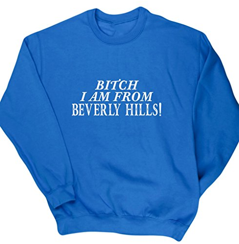 hippowarehouse-bitch-i-am-from-beverly-hills-unisex-jumper-sweatshirt-pullover