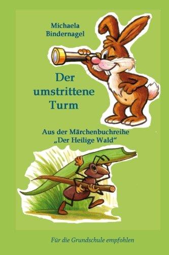Der umstrittene Turm: Aus der MärchenbuchreiheDer Heilige Wald (Der Heilige Wald Afrikanische Tiermärchen, Band 14)