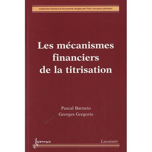 Les mécanismes financiers de la titrisation