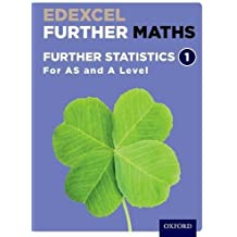Edexcel Further Maths: Further Statistics 1 Student Book (AS and A Level)