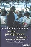 Scarica Libro La cosa piu stupefacente al mondo Avventure di un malato esperto (PDF,EPUB,MOBI) Online Italiano Gratis