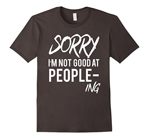 sorry-im-not-good-at-people-ing-funny-t-shirt-herren-grosse-l-asphalt