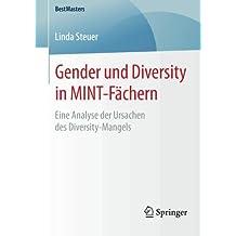 Gender und Diversity in MINT-Fächern: Eine Analyse der Ursachen des Diversity-Mangels (BestMasters)