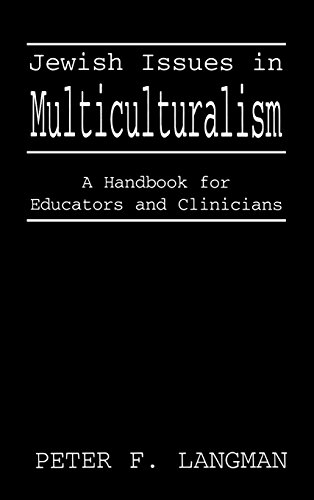 Jewish Issues in Multiculturalism: A Handbook for Educators and Clinicians