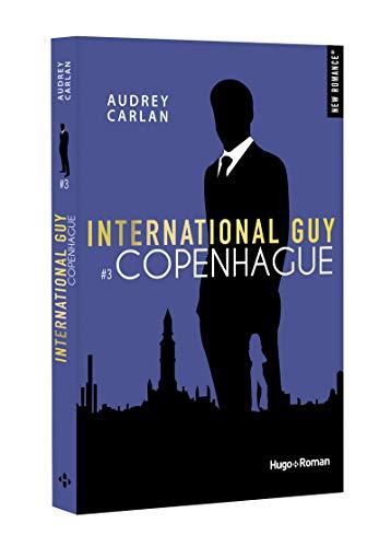 International guy - tome 3 Copenhague (3) par Audrey Carlan