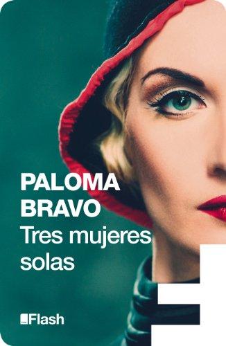 Tres mujeres solas (Flash Relatos) por Paloma Bravo
