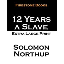 12 Years a Slave: Extra Large Print by Solomon Northup (2014-03-18)