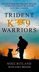 [(Trident K9 Warriors : My Tale from the Training Ground to the Battlefield with Elite Navy Seal Canines)] [By (author) Mike Ritland ] published on (September, 2015)