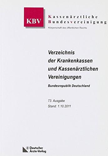 Verzeichnis der Krankenkassen und Kassenärztlichen Vereinigungen: Bundesrepublik Deutschland Stand 1.04.2011