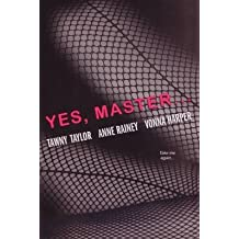 [Yes, Master...] (By: Tawny Taylor) [published: April, 2013]