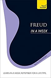Freud In A Week: Teach Yourself (Teach Yourself in a Week)
