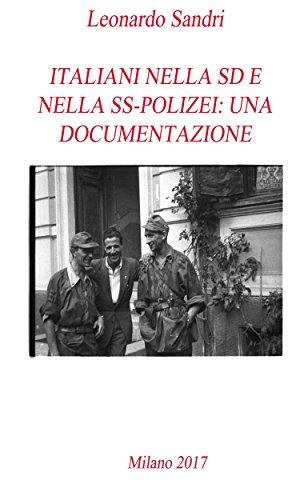 Italiani nella SD e nella SS-Polizei: Una documentazione di Leonardo Sandri