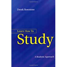 Learn How to Study: A Realistic Approach