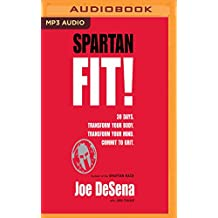 Spartan Fit!: 30 Days, Transform Your Mind, Transform Your Body, Commit to Grit