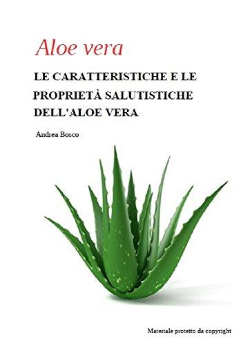 Aloe vera: le caratteristiche e le propriet salutistiche