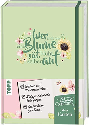 Mein Bullet Journal Garten - Wer anderen eine Blume sät, blüht selber auf: Blanko-Kalendarium, Challenges & Bucket Lists für ein Jahr voller Garten-Glück