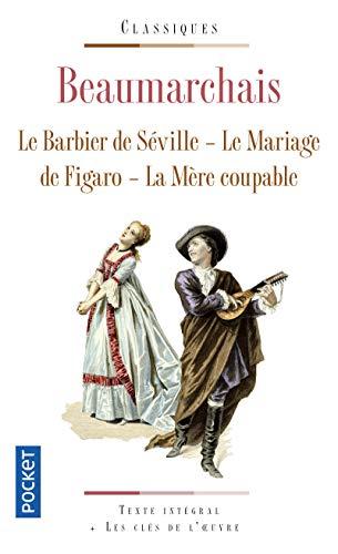 Le Barbier de Séville / Le Mariage du Figaro / La Mère coupable par BEAUMARCHAIS