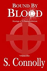 Bound by Blood: Musings of a Daemonolatress by S. Connolly (2014-11-13)