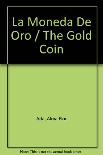 La Moneda De Oro/The Gold Coin por Alma Flor Ada