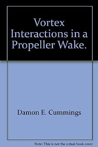 Vortex Interactions in a Propeller Wake.