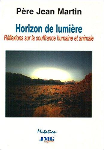 Horizon de lumière : Réflexions sur la souffrance humaine et animale
