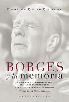 """Borges y la memoria: Un viaje por el cerebro humano. De """"Funes el memorioso"""" a la neurona de Jennifer de [QUIROGA, R. QUIAN]"""