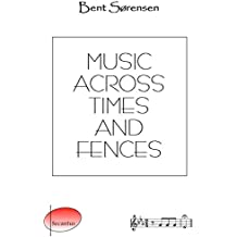 Music across Times and Fences