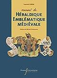 Manuel d'héraldique et d'emblématique médiévale