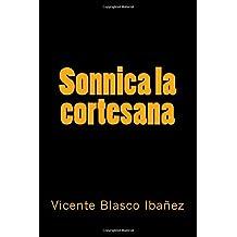 Colección Blasco Ibañez: Sonnica la cortesana