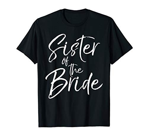 Matching Bridal Party Gifts for Family Sister of the Bride T-Shirt -