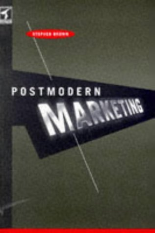 Postmodern Marketing (Consumer Research & Policy Series) by Stephen Brown (1995-06-05)