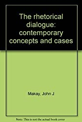 The rhetorical dialogue: contemporary concepts and cases