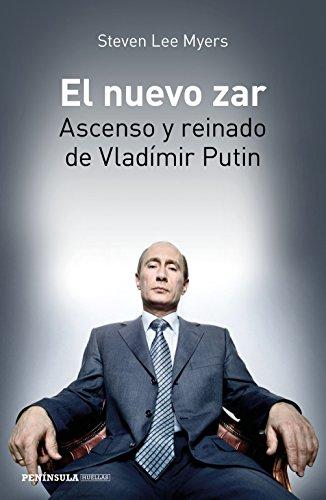 El nuevo zar: Ascenso y reinado de Vladímir Putin (HUELLAS)
