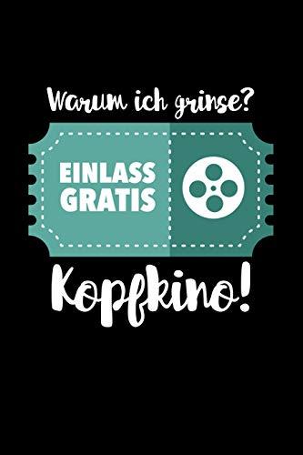 Warum ich grinse? Einlass Gratis - Kopfkino!: Notizbuch A5 liniert 120 Seiten, Notizheft / Tagebuch / Reise Journal, Humor Film Lustig Wortwitz