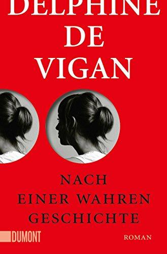 Buchseite und Rezensionen zu 'Nach einer wahren Geschichte: Roman (Taschenbücher)' von Delphine de Vigan