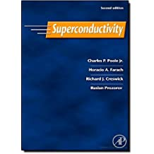 Superconductivity, Second Edition 2nd edition by Poole Jr., Charles P., Farach, Horacio A., Creswick, Richard (2007) Hardcover